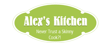 Alex Kitchen - Never Trust a Skinny Cook?!